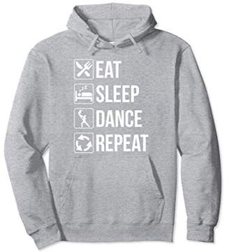 Funny Eat Sleep Dance Repeat Pullover Hoodie for Dancers