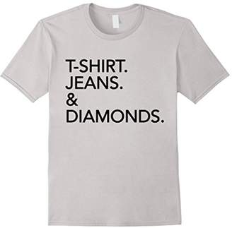 T-Shirt. Jeans. & Diamonds. Womens Tee Shirt