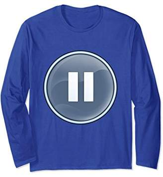 Pause Button Push my Buttons Long Sleeve Shirt