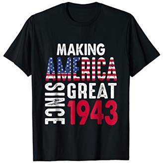 Make America Great Since 1943 75th Year Old Birthday Gift