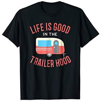 Life is Good RV Trailer Camping Camper Gift T-Shirt