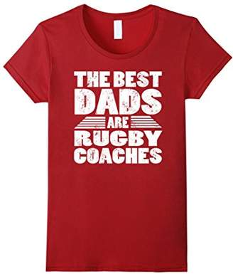 The Best Dads Are Rugby Coaches Gift T-Shirt