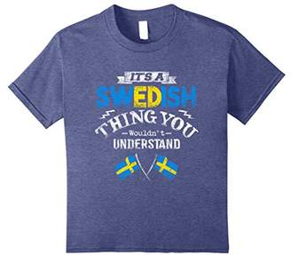 It's a Swedish Thing You Wouldn't Understand T-Shirt
