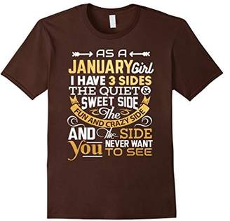 As A January Girl I Have Three Sides TShirt Birthday Gift