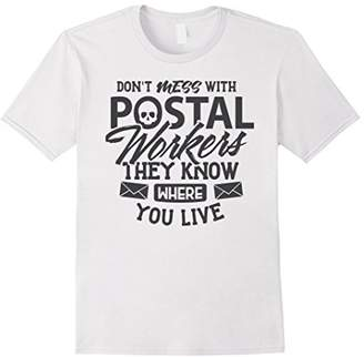 Postal Worker Shirt Don't Mess Know Where You Live Gift