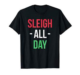 Christmas T-shirt - Sleigh All Day