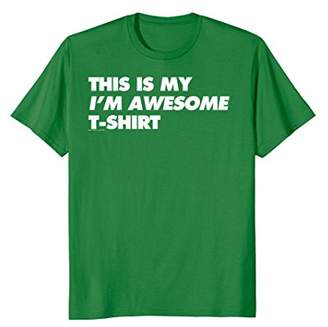 Ripple Junction This is my I'm Awesome T-Shirt