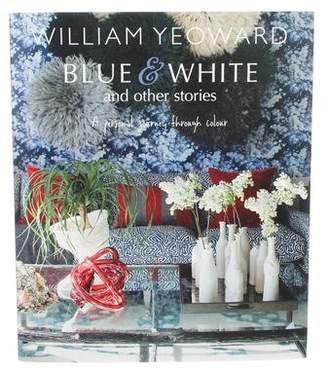 William Yeoward Blue & White & Other Stories