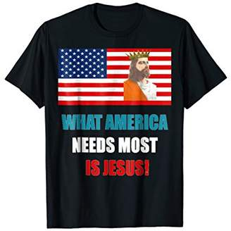 What America Needs Most is Jesus Crew Neck T-shirt