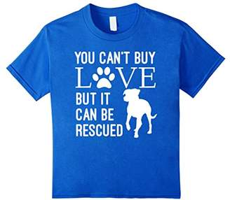 You Can't Buy Love But It Can Be Rescued T-Shirt Dog Rescue