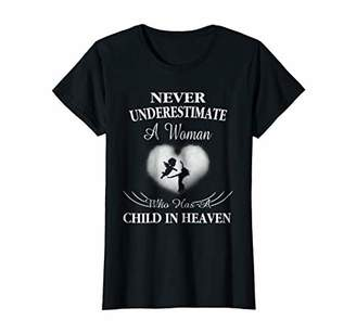 Womens Never Underestimate A Woman Who Has A Child In Heaven shirt