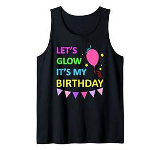 Let's Glow It's My Birthday Funny Party Tank Top