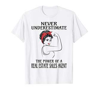 Never Underestimate Real Estate Sales Agent T-Shirt