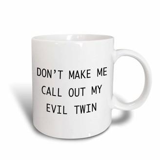 Evil Twin 3dRose DONT MAKE ME CALL OUT MY Ceramic Mug, 15-ounce