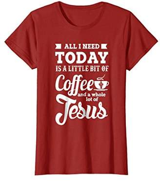 Coffee And A Whole Lot Of Jesus T Shirt