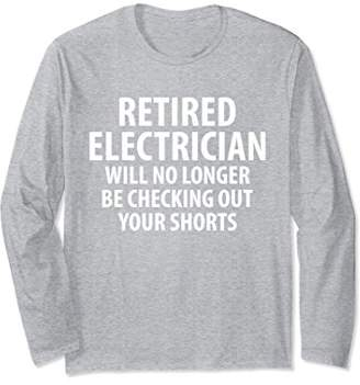Retired Electrician No Longer Checking Out Shorts T-Shirt