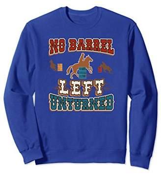 No Barrel Left Unturned Barrel Racing Sweatshirt