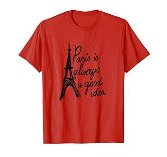 IDEA Paris Is Always A Good T-Shirt Vacation French Vintage