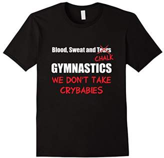 Blood Sweat Chalk No Crybabies Gymnastics T-Shirt