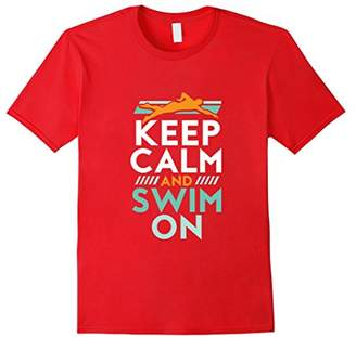 Keep Calm and Swim On T-shirt for Swimming Sports Athlete