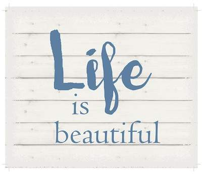 Life is Beautiful Wooden Wall Art - 12 x 10
