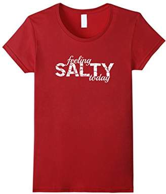 Feeling Salty Today Funny Distressed Text Novelty T Shirt