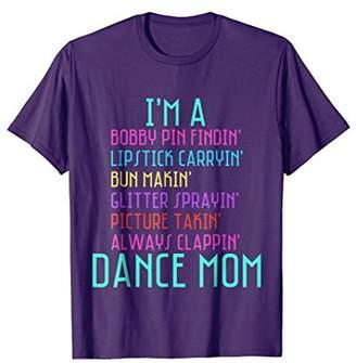 I'm A Dance Mom Ballet Ballerina Hip Hop Tap Dance T-Shirt