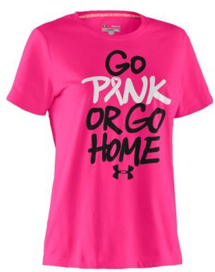 Under Armour Power in Pink 'Go Pink or Go Home' T-Shirt