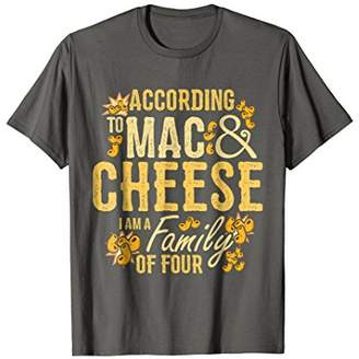 M·A·C According to Mac & Cheese I'm a Family of Four T-Shirt