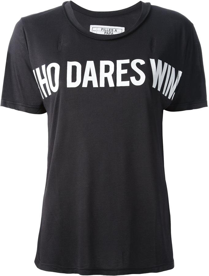 Filles A Papa 'Who Dares Wins' T-shirt