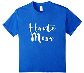 Haute Mess Shirt Graphic Tee Hot Mess