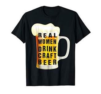 Real Women Drink Craft Beer T Shirt