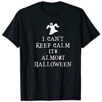 Can't Keep Calm Almost Halloween Meme Ghost Shirt