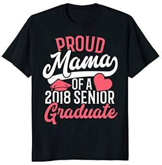 Graduation T Shirt for Mom Proud Mama of 2018 Senior Tee