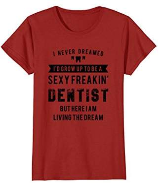 Sexy Dentist Funny Shirt for Gifts