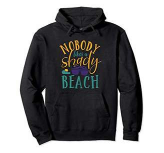 Funny Summer Holiday Nobody Likes A Shady Beach Hoodie