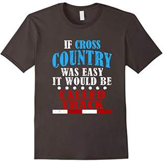 Funny Cross Country Was Easy T-shirt Running Runners Gift