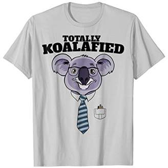 Totally Koalafied T-shirt Novelty Koala Bear T-Shirt