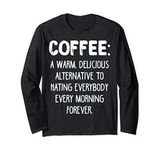 Coffee Forever Long Sleeve For Special