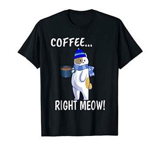 Coffee Right Meow - Funny Cat Tshirt