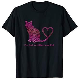 I'm Just A Little Love Cat - Cute T-Shirt Men Women Kids