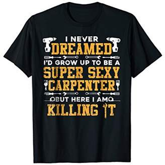 Carpentry Shirts Super Sexy Carpenter Tees Drill Tools Men