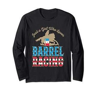 Female Barrel Racer - Just A Girl Who Loves Barrel Racing Long Sleeve T-Shirt