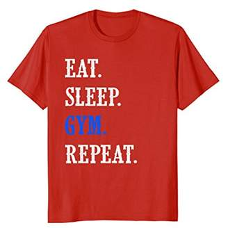 Eat Sleep Gym Repeat Workout T-Shirt
