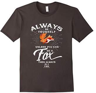 Fox Always Be Yourself Be A Funny Shirt Spirit Animal Tee