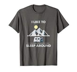 I like to sleep around T-Shirt Camping Gift Funny Shirt