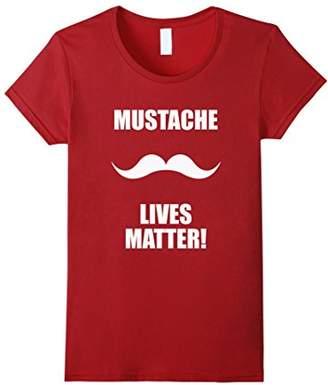 Mustache Lives Matter T Shirt - Moustache Shirt