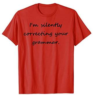 I'm Silently Correcting Your Grammar Reading T-Shirt