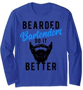Bearded Bartenders Do It Better Barkeeper Long Sleeve Shirt