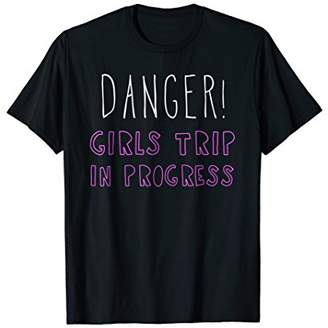 Danger Girls Trip In Progress T-Shirt Funny Quote Tee